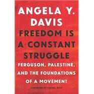 Freedom Is a Constant Struggle by Davis, Angela Y.; Barat, Frank; West, Cornel, 9781608465644