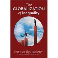 The Globalization of Inequality by Bourguignon, François; Scott-railton, Thomas, 9780691175645