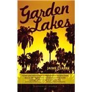 Garden Lakes by Clarke, Jaime, 9781448215645