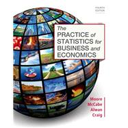 The Practice of Statistics for Business and Economics by Moore, David S.; McCabe, George P.; Alwan, Layth C.; Craig, Bruce A., 9781464125645