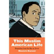 This Muslim American Life by Bayoumi, Moustafa, 9781479835645