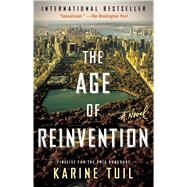 The Age of Reinvention A Novel by Tuil, Karine, 9781501125645