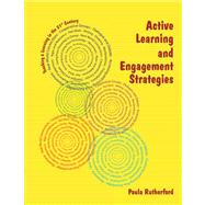 Active Learning and Engagement Strategies by Rutherford, Paula, 9780983075646