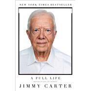 A Full Life Reflections at Ninety by Carter, Jimmy, 9781501115646
