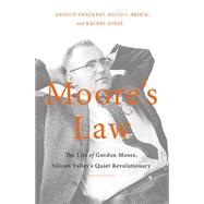 Moore's Law by Thackray, Arnold; Brock, David C.; Jones, Rachel, 9780465055647