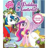 My Little Pony A Wedding in Canterlot by Reader's Digest, 9780794425647