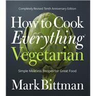 How to Cook Everything Vegetarian by Bittman, Mark, 9781118455647