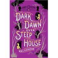 Dark Dawn over Steep House by Kasasian, M. R. C., 9781681775647