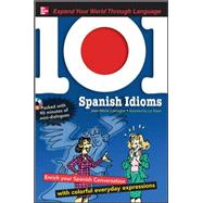 101 Spanish Idioms with MP3 Disc Enrich your Spanish conversation with colorful everyday expressions by Cassagne, Jean-Marie, 9780071615648