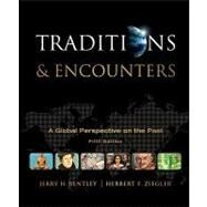 Traditions &amp; Encounters: A Global Perspective on the Past by Bentley, Jerry; Ziegler, Herbert, 9780073385648