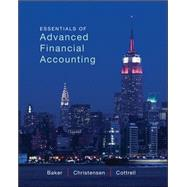 Essentials of Advanced Financial Accounting by Baker, Richard; Christensen, Theodore; Cottrell, David, 9780078025648