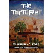 The Torturer by Volkoff, Vladimir; Dunaway, John Marson, 9780881465648