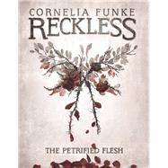 The Petrified Flesh by Funke, Cornelia; Latsch, Oliver; Funke, Cornelia; Wigram, Lionel, 9780989165648