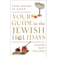 Your Guide to the Jewish Holidays by Axelrod, Matt, 9781442245648