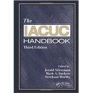 The IACUC Handbook, Third Edition by Silverman; Jerald, 9781466555648