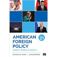 American Foreign Policy Since World War II by Hook, Steven W.; Spanier, John, 9781506385648