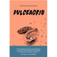 Dulceagrio/ Sweetbitter by Danler, Stephanie, 9788416665648
