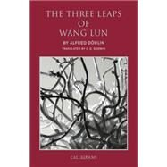 The Three Leaps of Wang Lun by DOBLIN, ALFREDGODWIN, C. D., 9789629965648