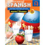 The Complete Book of Spanish, Grades 1-3 by School Specialty Publishing, 9780769685649