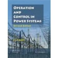 Operation and Control in Power Systems, Second Edition by Murty; P.S.R., 9780415665650
