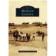 Morgan County by Mack, Brian; Midcap, Linda, 9781467115650