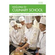 Welcome to Culinary School A Culinary Student Survival Guide by Traster, Daniel, 9780134185651