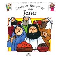 Come to the Party with Jesus by Lane, Leena, 9780978905651