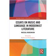 Music and Language in Modernist Literature: Musical Modernism by O'Callaghan; Katherine, 9781138285651