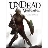 Undead Warfare by Pramas, Chris; Tan, Darren, 9781472815651