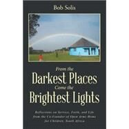 From the Darkest Places Come the Brightest Lights by Solis, Bob, 9781504345651
