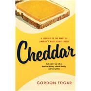 Cheddar by Edgar, Gordon, 9781603585651