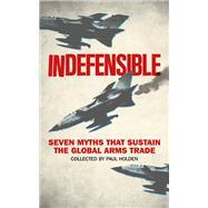 Indefensible by Holden, Paul; Conley-zilkic, Bridget (CON); De Waal, Alex (CON); Detzner, Sarah (CON); Dunne, John Paul (CON), 9781783605651