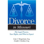 A Guide to Divorce in Missouri by Mogerman, Cary J.; Kodner, Joseph J., 9781940495651
