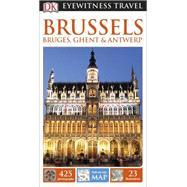 DK Eyewitness Travel Guide: Brussels, Bruges, Ghent & Antwerp by DK Publishing, 9781465425652