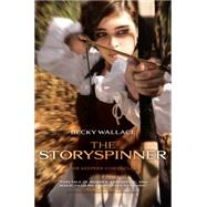 The Storyspinner by Wallace, Becky, 9781481405652