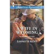 A Wife in Wyoming by Kent, Lynnette, 9780373755653