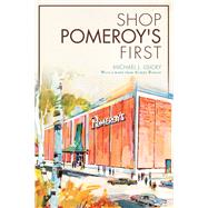 Shop Pomeroy's First by Lisicky, Michael J.; Boscov, Albert (CON), 9781626195653