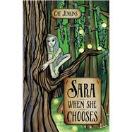 Sara When She Chooses by Jenkins, Cat, 9781945805653