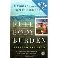 Full Body Burden by IVERSEN, KRISTEN, 9780307955654