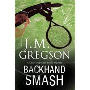 Backhand Smash by Gregson, J. M., 9780727885654