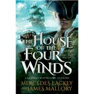 The House of the Four Winds Book One of One Dozen Daughters by Lackey, Mercedes; Mallory, James, 9780765335654
