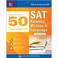 McGraw-Hill Education Top 50 Skills for a Top Score: SAT Reading, Writing & Language, Second Edition by Leaf, Brian, 9781259585654