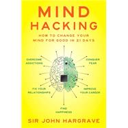 Mind Hacking by Hargrave, John, Sir, 9781501105654