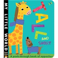 Tall and Short: A Peek-through Book of Opposites by Litton, Jonathan; Galloway, Fhiona, 9781589255654