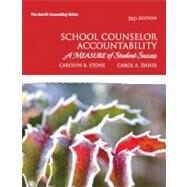 School Counselor Accountability A MEASURE of Student Success by Stone, Carolyn B.; Dahir, Carol A., 9780137045655