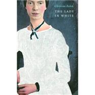 The Lady in White by Bobin, Christian; Anderson, Alison, 9780803245655