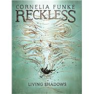 Living Shadows by Funke, Cornelia; Latsch, Oliver; Funke, Cornelia; Wigram, Lionel, 9780989165655