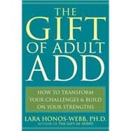 The Gift of Adult ADD by Honos-webb, Lara, 9781572245655