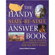 The Handy State-by-State Answer Book Faces, Places, and Famous Dates for All Fifty States by Crompton, Samuel Willard, 9781578595655