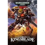 Kingsblade by Clark, Andy, 9781784965655